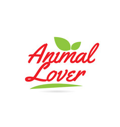 Animal lover hand written word text for vector