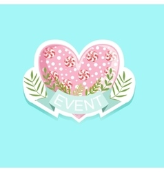 Event Template Label Cute Sticker With Candy Heart vector image vector image