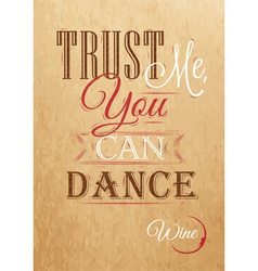 Poster lettering Trust me you can dance Kraft vector
