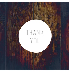 Thank you card cross process wooden texture vector