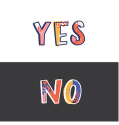 yes and no words written with funky calligraphic vector image