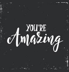 you are amazing inspirational hand drawn vector image vector image