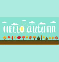 hello autumn simple landscape set of autumn trees vector image