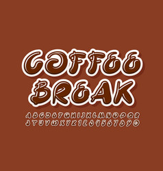 tasty sign coffee break with brown alphabet vector image