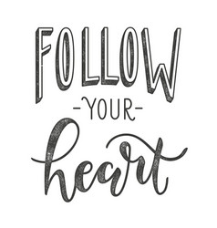 follow your heart typographic poster with vector image vector image