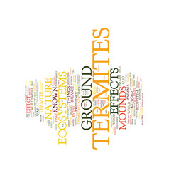 Effects on ecosystems by ground termites text vector