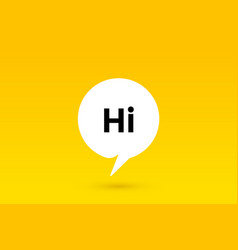 hi hello banner speech bubble poster and vector image