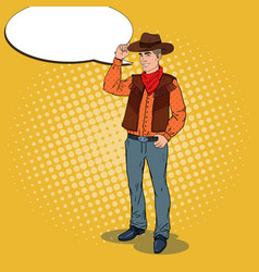 Pop art cowboy in hat with comic speech bubble vector
