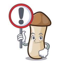 With sign pleurotus erynggi mushroom character vector