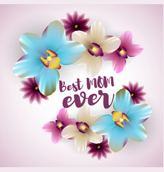 Best mom ever lettering orchid backdrop vector