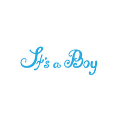 hand drawn lettering phrase its a boy vector image