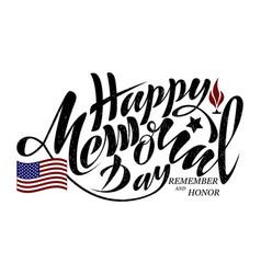 Happy memorial day honor and remember handwritten vector