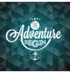 let adventure begin inspiration quote vector image