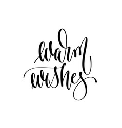 warm wishes - hand lettering inscription text to vector image