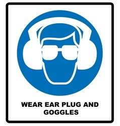 wear ear plugs and goggles sign vector image vector image