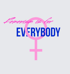 feminism is for everybody - calligraphy sign with vector image