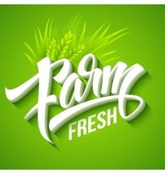 Farm Fresh calligraphic inscription vector image vector image