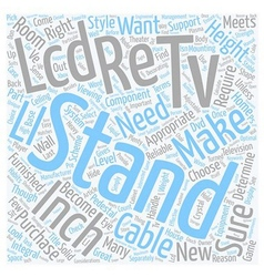 Choose The Right Stand For A Inch LCD TV text vector