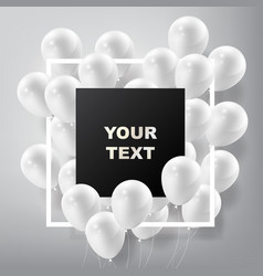 Flying realistic glossy white balloons with frame vector