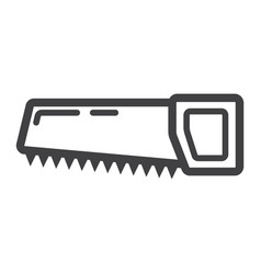 hand saw line icon build and repair handsaw sign vector image vector image