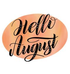 Hello august seasonal welcome sign vector
