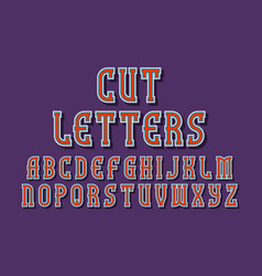 Cut letters alphabet with volumetric edging and vector