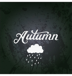 with Autumn watercolor lettering A vector image