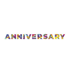 Anniversary concept retro colorful word art vector