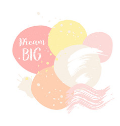 Abctract pink card dream big cute card with vector