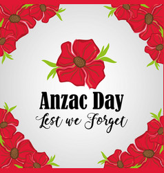 anzac day remembrance with flowers design vector image