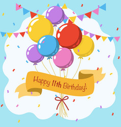 Happy 11th birthday colorful greeting card vector