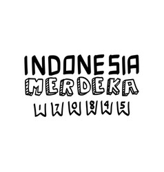 Indonesia merdeka local lettering hand drawn vector