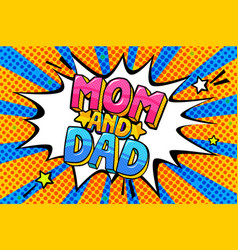 mom and dad phrase in pop art style vector image