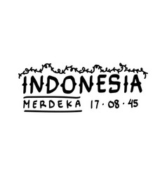 Local hand drawing lettering indonesia merdeka vector