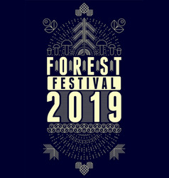 Forest fest 2019 geometric pattern style poster vector