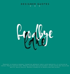 Goodbye lake inscription Hand drawn calligraphy vector