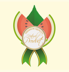 Watermelon natural product label premium quality vector