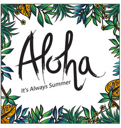 aloha its always summer leaves background vector image
