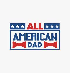 All american dad vector