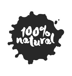 Calligraphy one hundred percent natural label on a vector