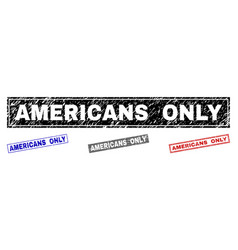 grunge americans only scratched rectangle stamp vector image