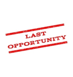 Last Opportunity Watermark Stamp vector