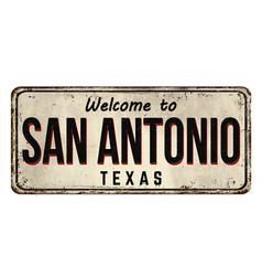 welcome to san antonio vintage rusty metal sign vector image