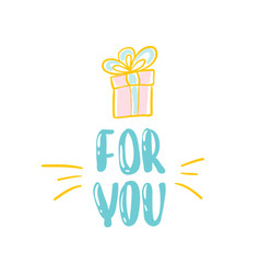 Gift for you inscription for the poster gift vector