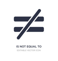 Is not equal to icon on white background simple vector