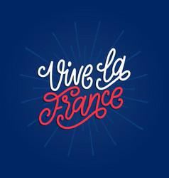 Vive la france hand lettering phrase translated vector