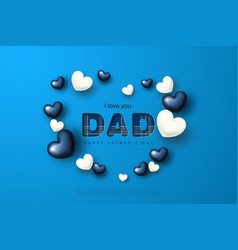 happy father s day greeting card with hearts vector image