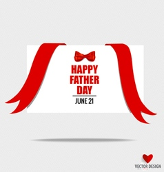 Happy fathers day card design with red bow and red vector image