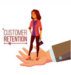 Customer retention businessman hand with vector