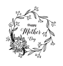 Happy mother day beautiful card flower vector